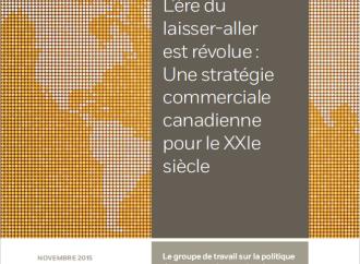 L'ère du laisser-aller est révolue : Une stratégie commerciale canadienne pour le XXIe siècle
